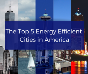 Top 5 energy efficient cities in america