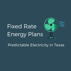 Fixed Rate Energy (Predictable Electricity Plans)
