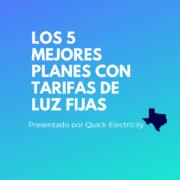 Los 5 Mejores Planes con Tarifas de Luz Fijas (Texas)