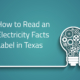 How to read the Electricity Facts Label in Texas